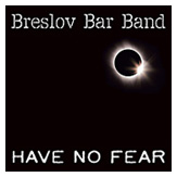 Breslov Bar Band: Have No Fear cover